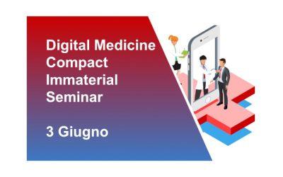Digital Medicine-Compact Immaterial Seminar 3 Giugno